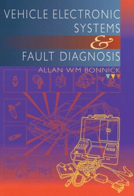 Vehicle Electronic Systems and Fault Diagnosis