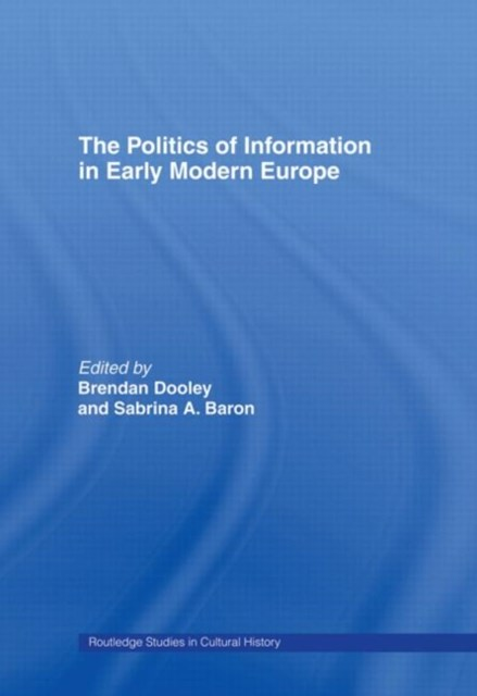 Politics of Information in Early Modern Europe