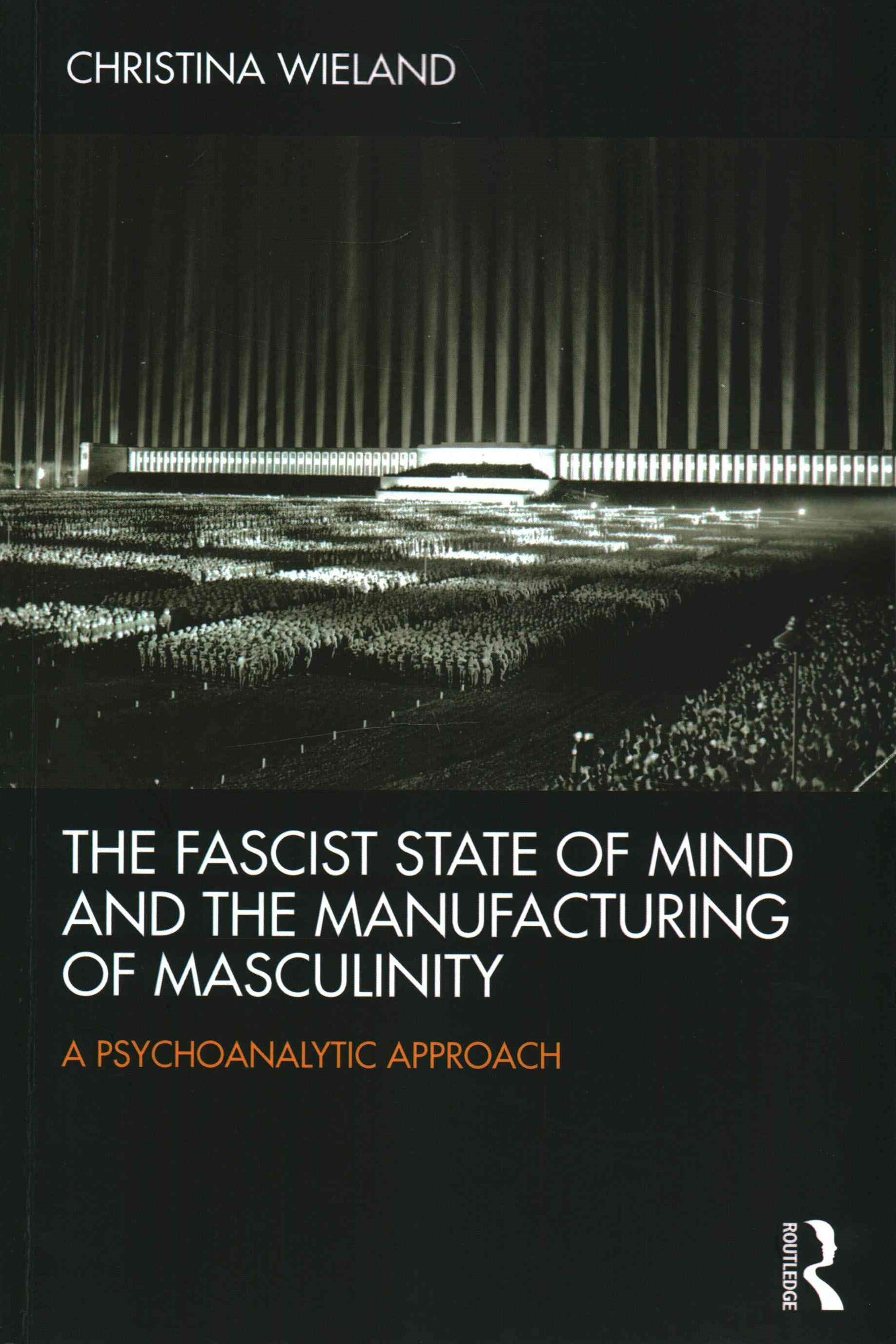 Fascist State of Mind and the Manufacturing of Masculinity