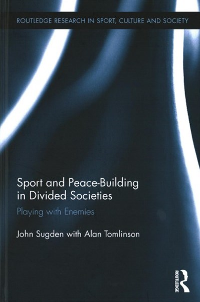 Sport and Peace Building in Divided Societies