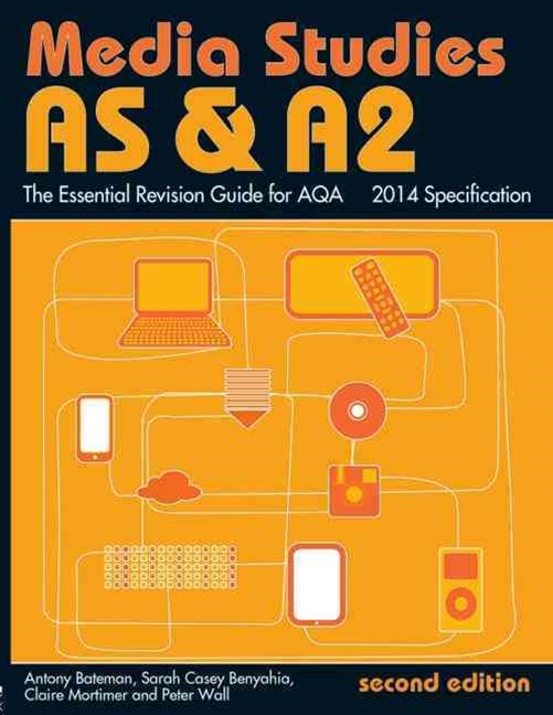 AS and A2 Media Studies: the Essential Revision Guide for AQA