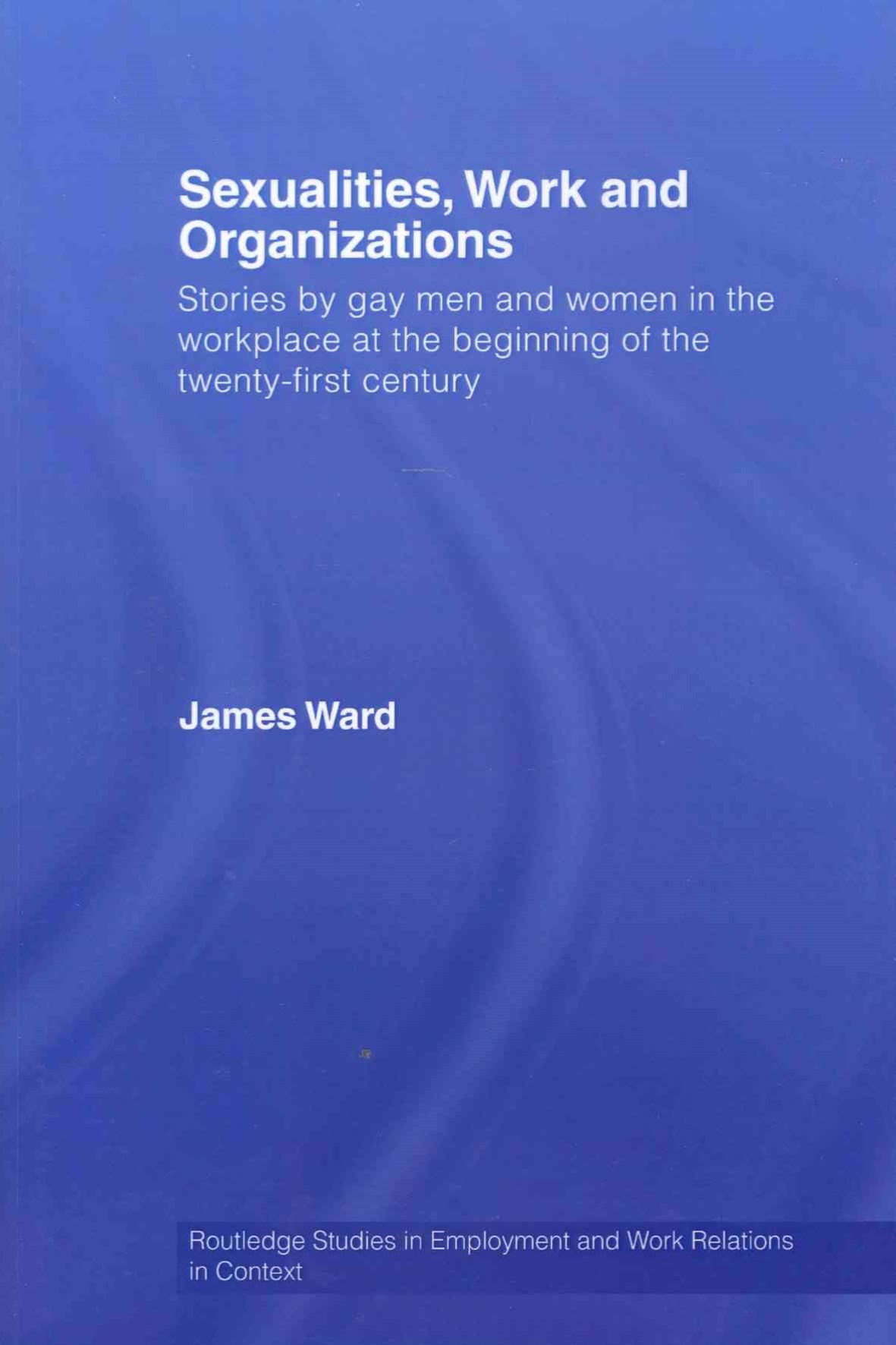 Sexualities, Work and Organizations