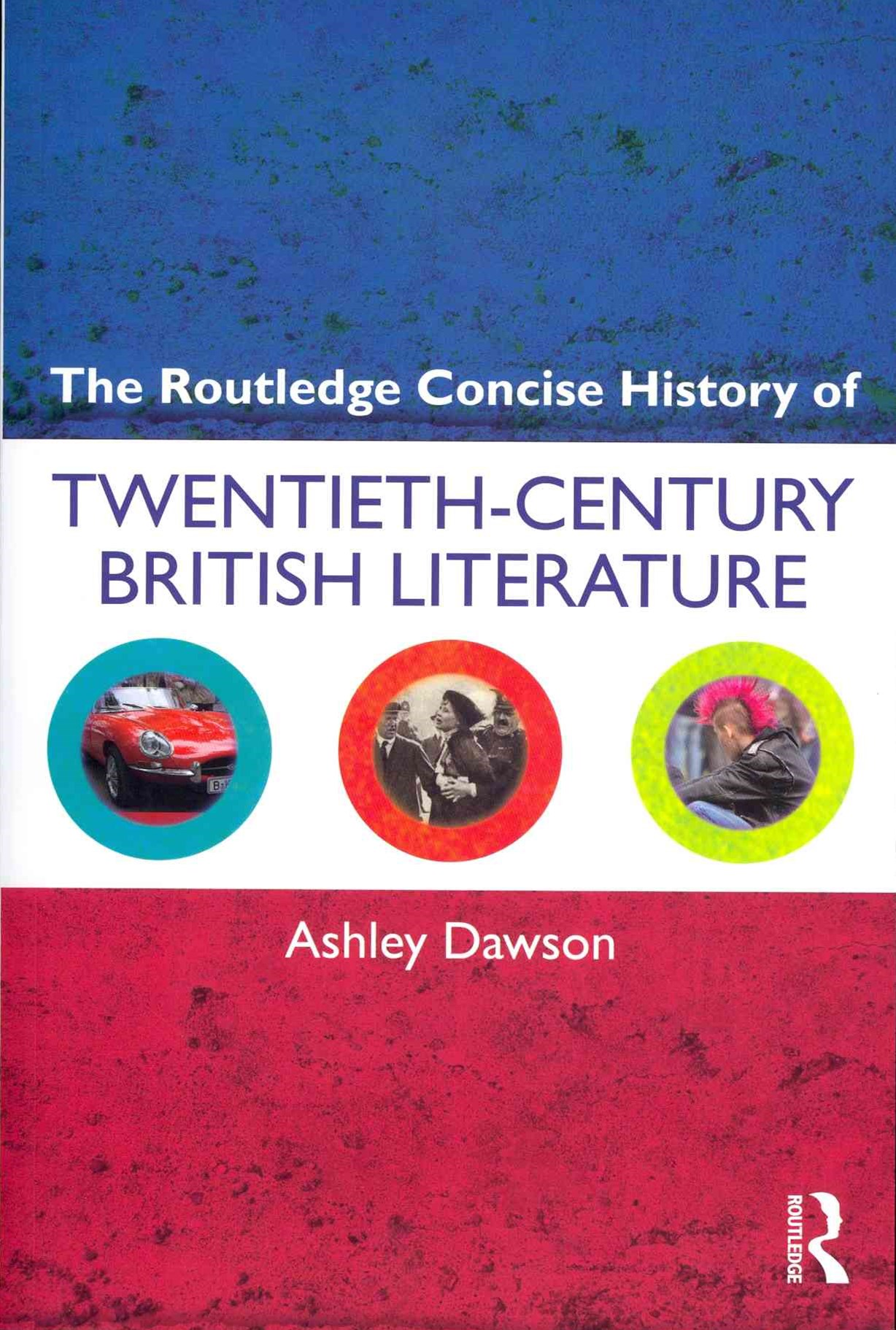 Routledge Concise History of Twentieth-Century British Literature
