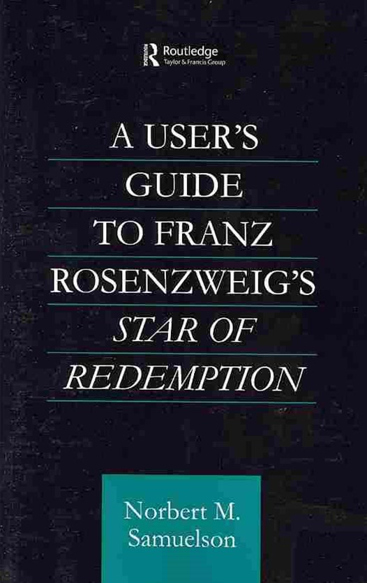 User's Guide to Franz Rosenzweig's &quote;Star of Redemption&quote;