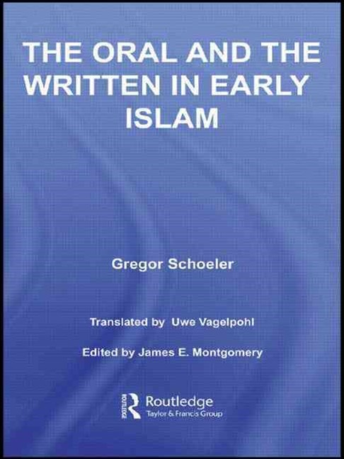 Oral and the Written in Early Islam