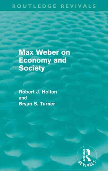 Max Weber on Economy and Society