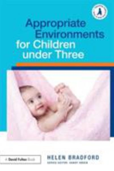 Appropriate Environments for Children Under Three