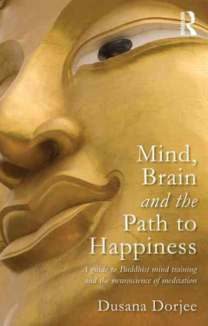 Mind, Brain, and the Path to Happiness