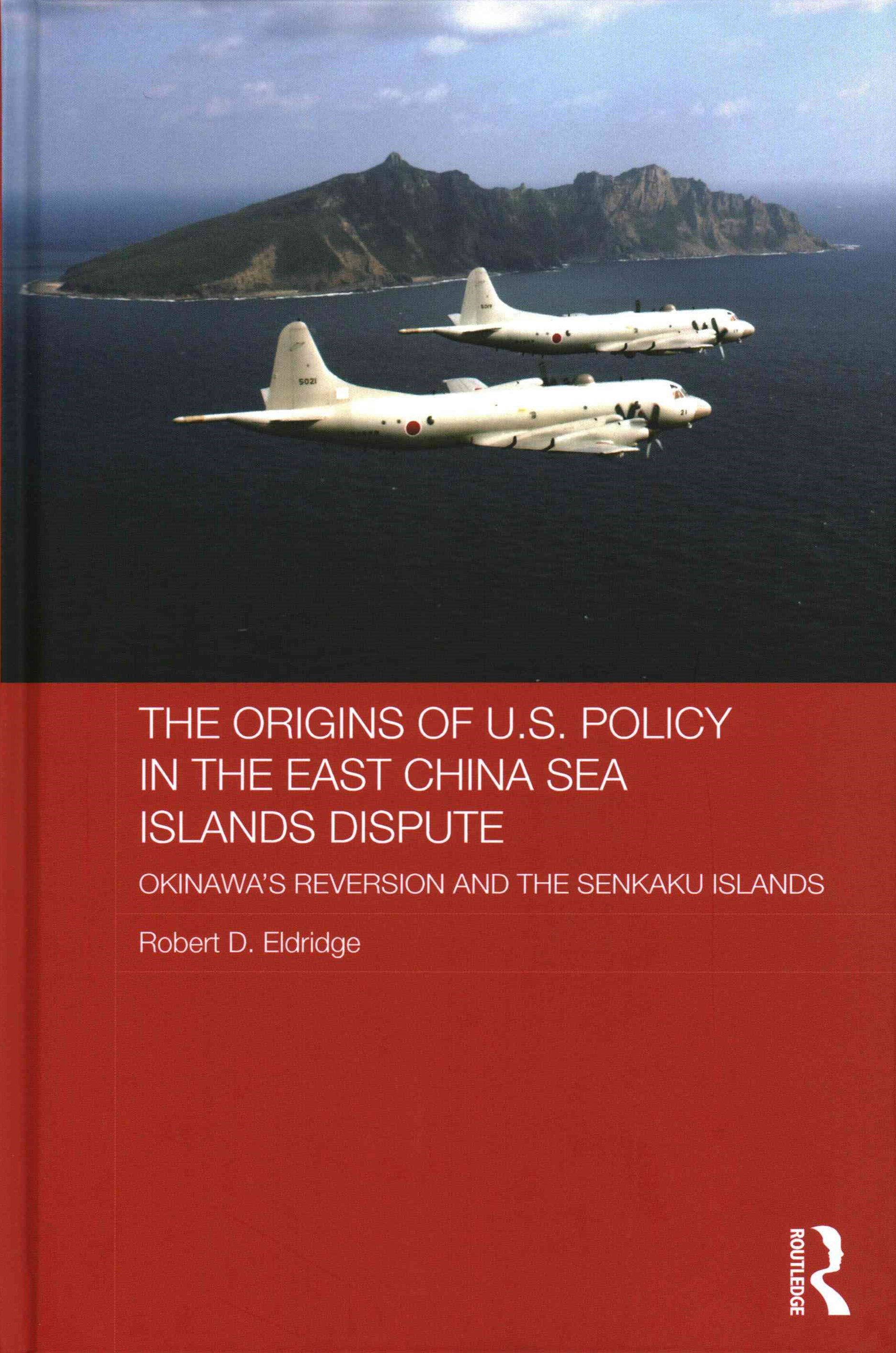 The Origins of U. S. Policy in the East China Sea Islands Dispute