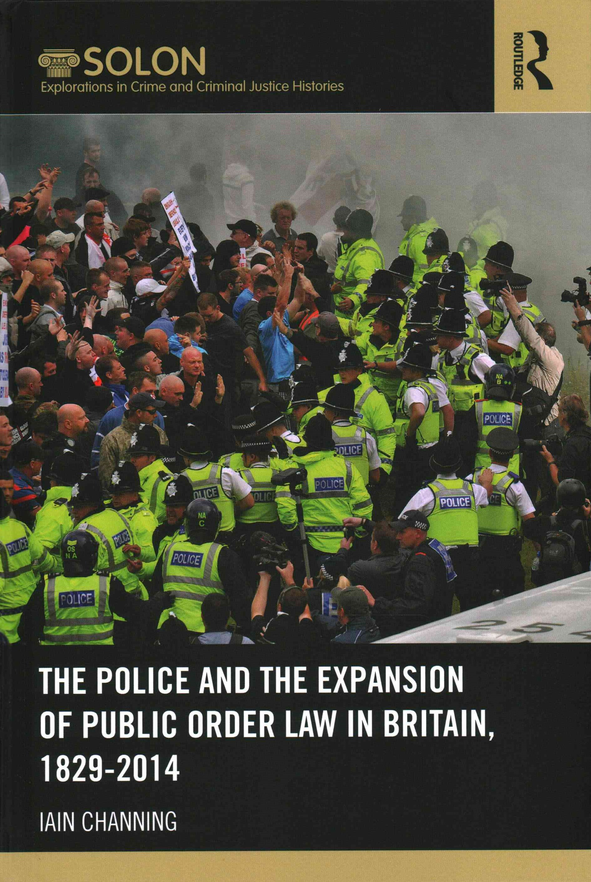 Police and the Expansion of Public Order Law in Britain, 1829-2014