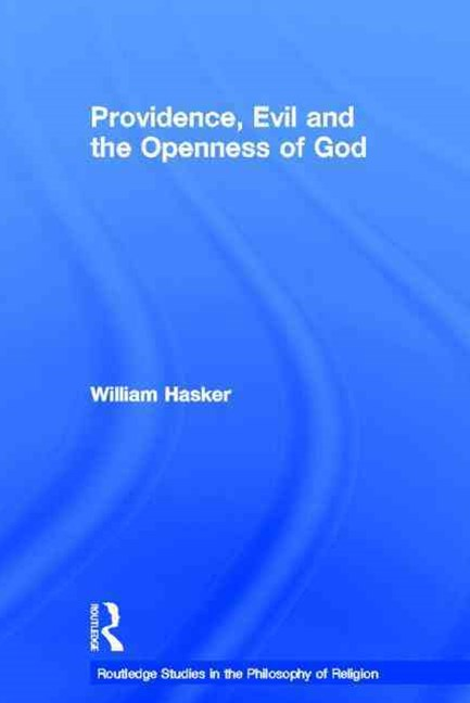 Providence, Evil and the Openness of God