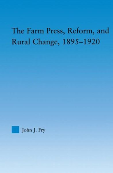 The Farm Press, Reform and Rural Change, 1895-1920