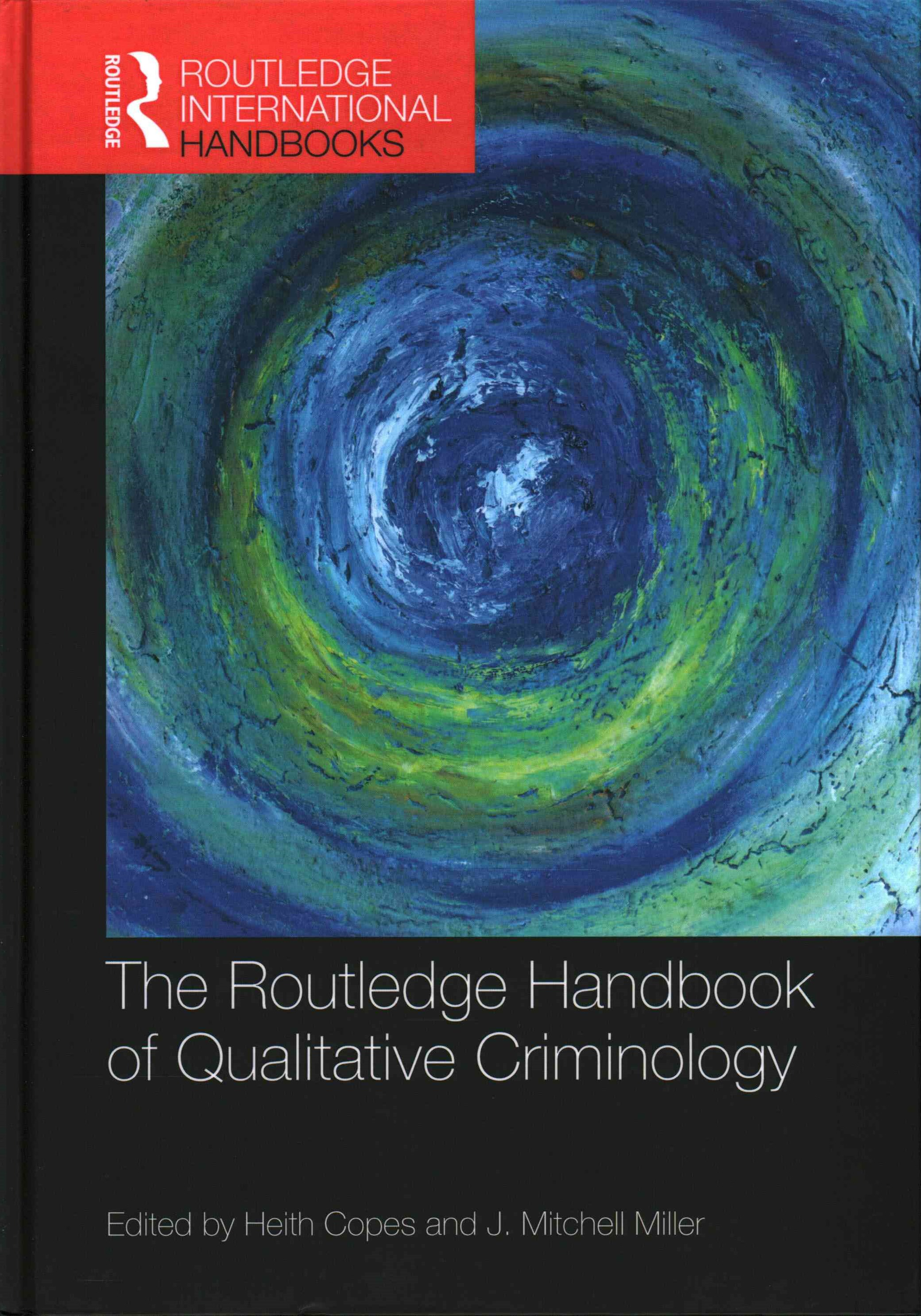 The Routledge International Handbook of Qualitative Criminology