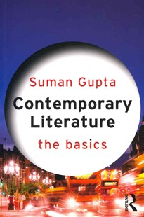 Contemporary Literature: The Basics by Suman Gupta (9780415668705) - PaperBack - Modern & Contemporary Fiction General Fiction