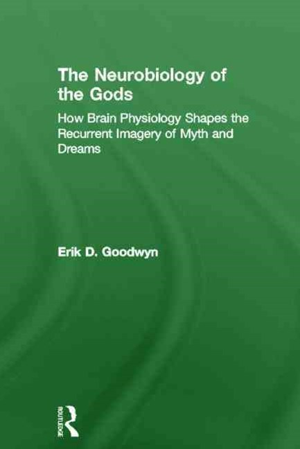 Neurobiology of the Gods