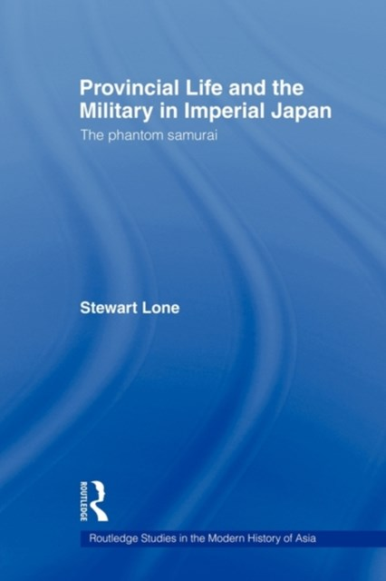 Provincial Life and the Military in Imperial Japan