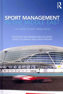 Sport Management in the Middle East by Mohammed Ben Sulayem, Sean O'Connor, David Hassan (9780415677301) - HardCover - Business & Finance Ecommerce
