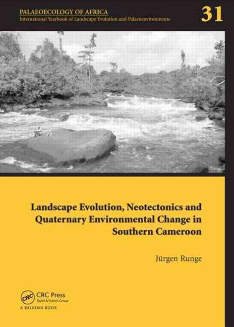 Evolution, Neotectonics and Quartenary Environmental Change in Southern Cameroon