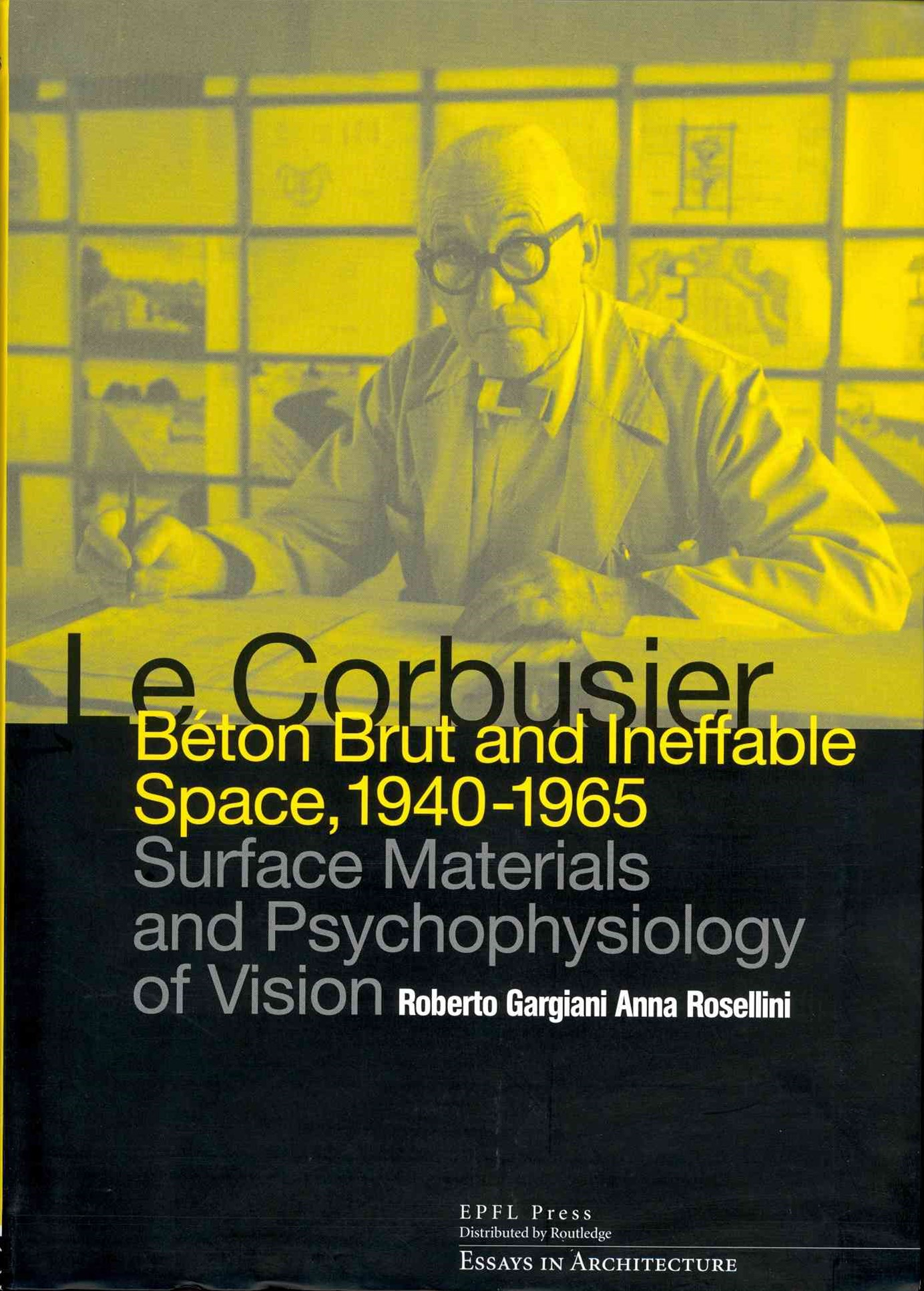 Corbusier: Beton Brut and Ineffable Space (1940 - 1965)
