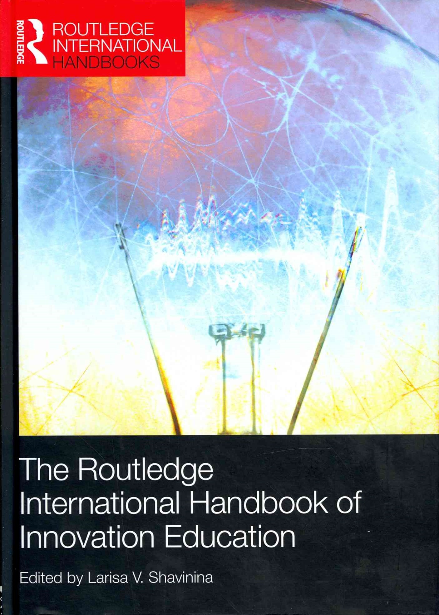 Routledge International Handbook of Innovation Education