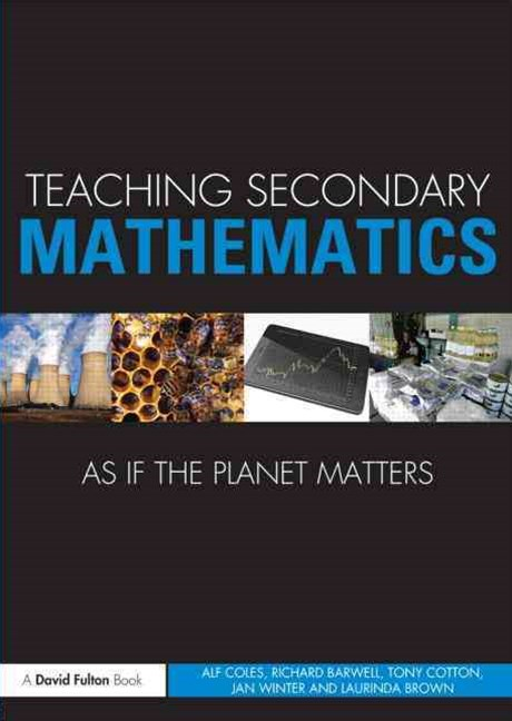 Teaching Secondary Mathematics as If the Planet Matters