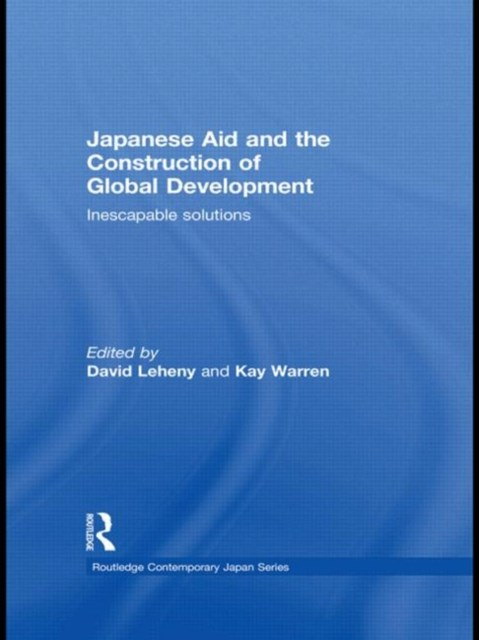 Japanese Aid and the Construction of Global Development