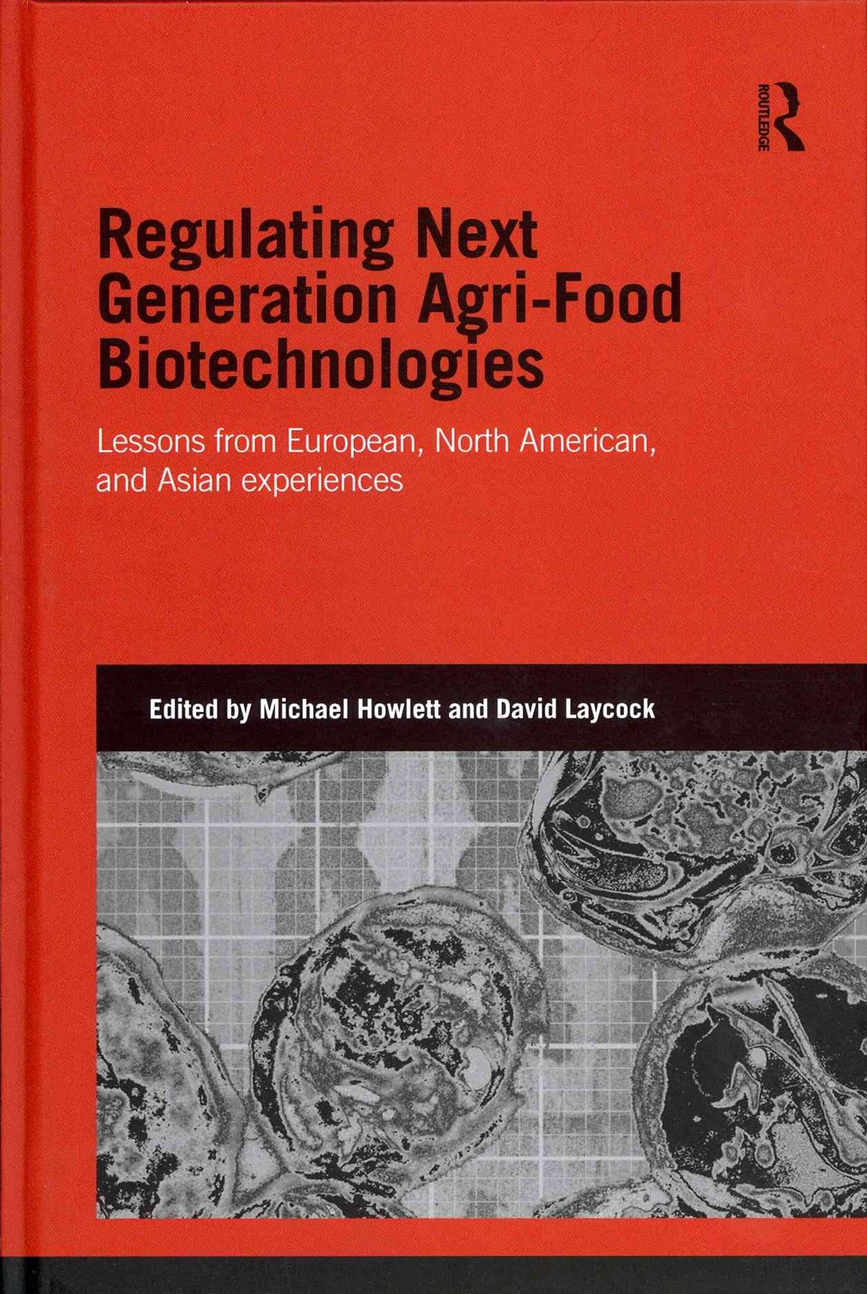 Regulating Next Generation Agri-Food Bio-Technologies