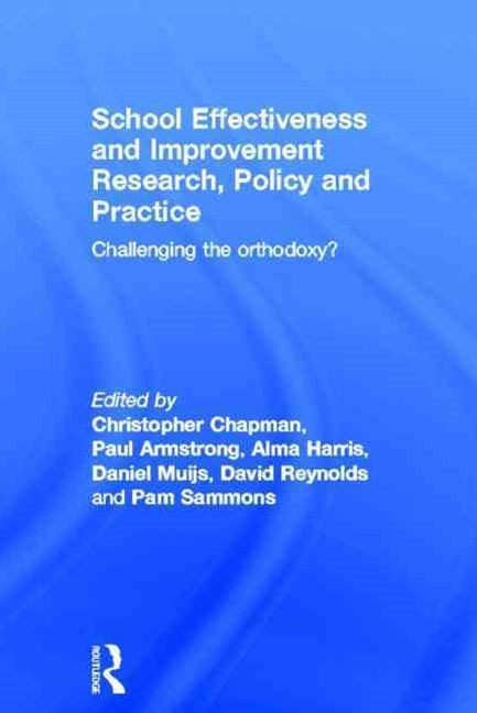 School Effectiveness and Improvement Research, Policy and Practice