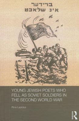Young Jewish Poets Who Fell As Soviet Soldiers in World War Two