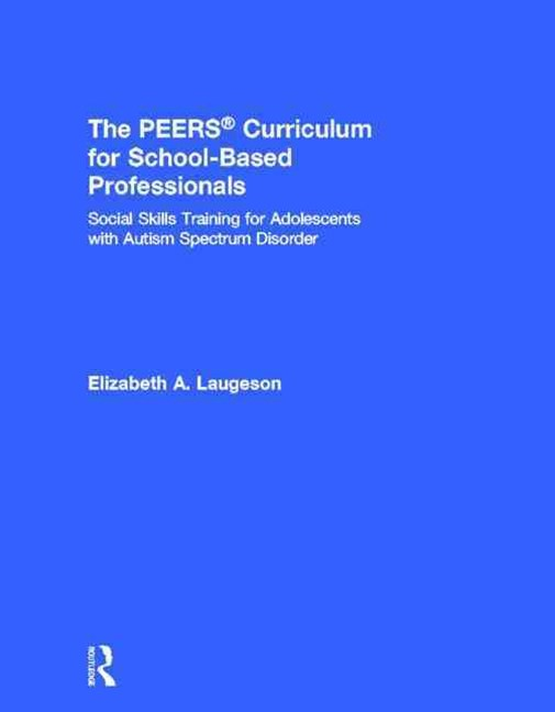 The PEERS-« Curriculum for School Based Professionals