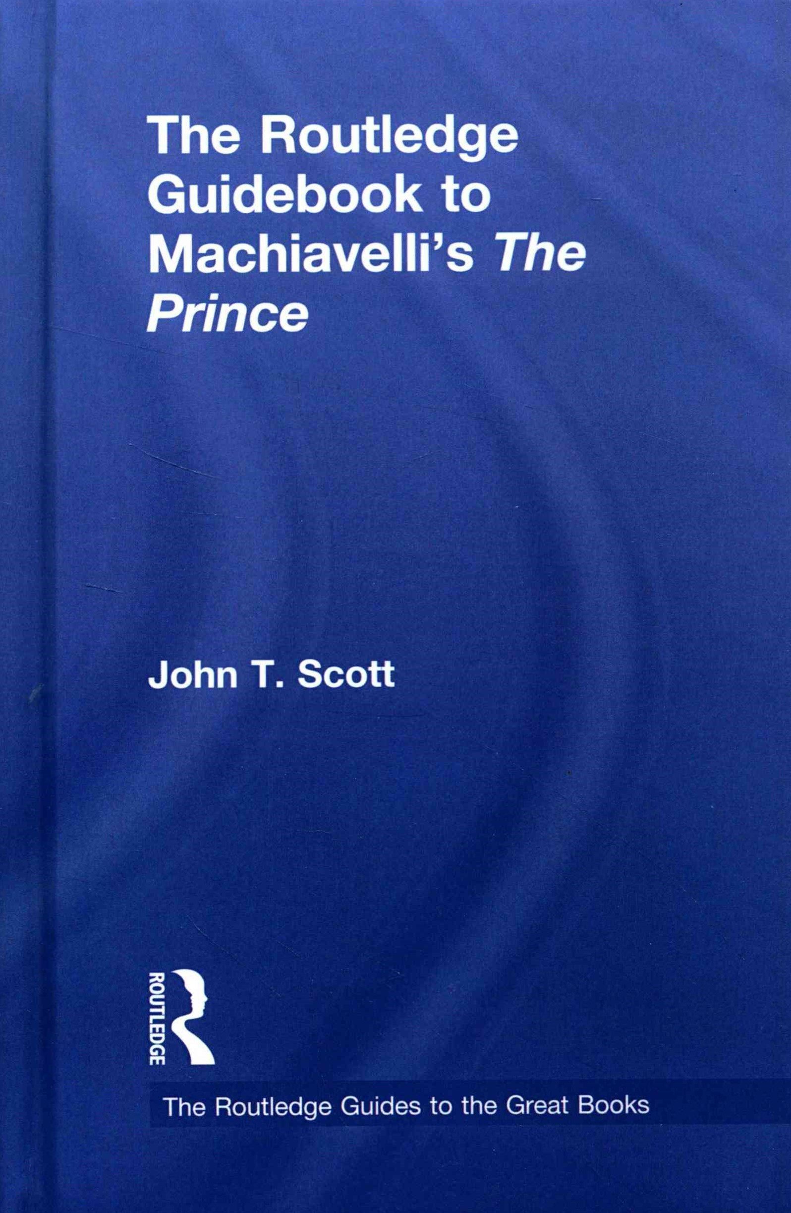 Routledge Guidebook to Machiavelli's the Prince