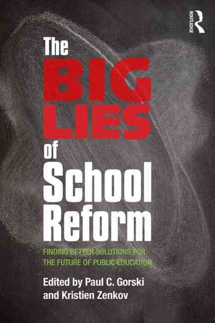 The Big Lies of School Reform
