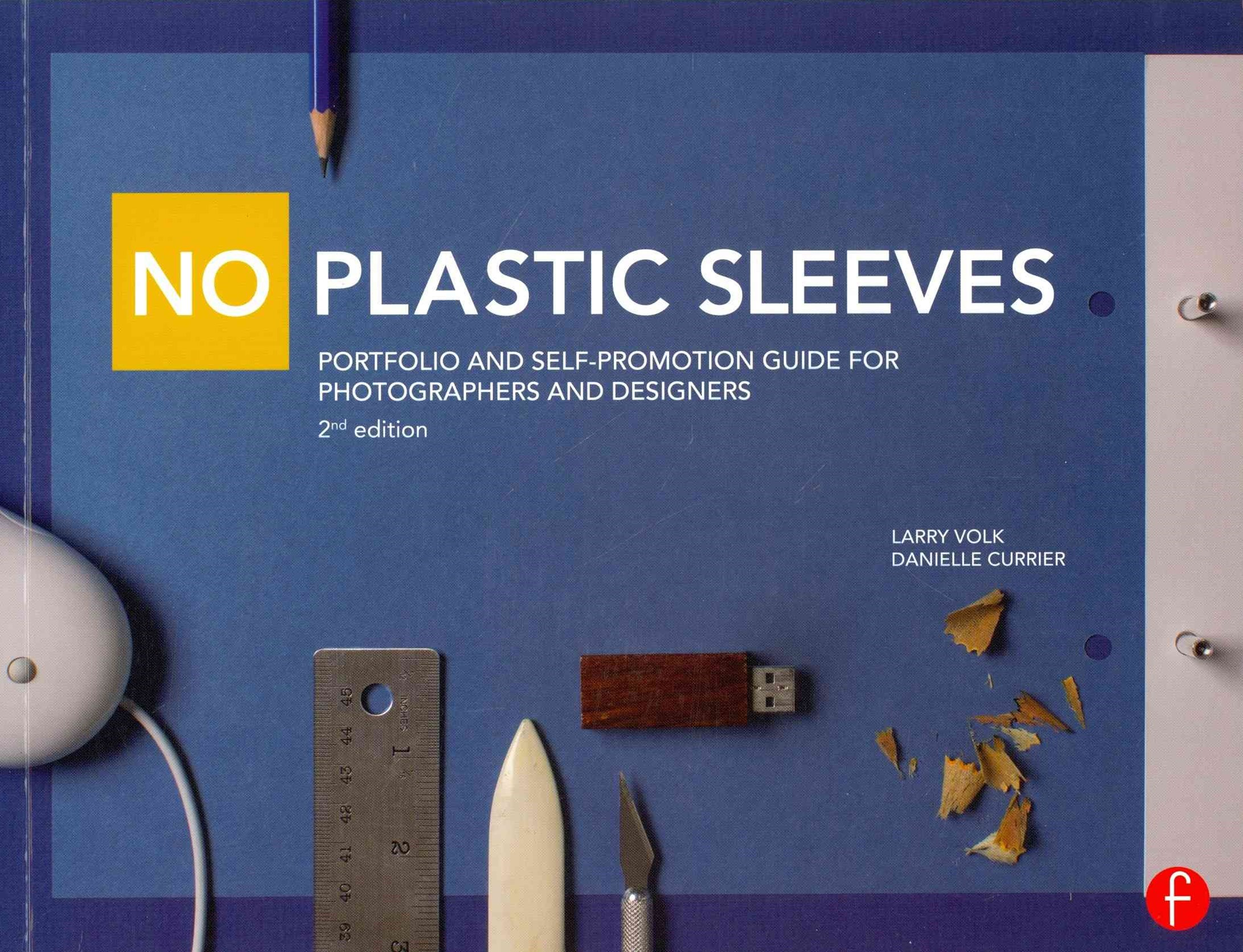 No Plastic Sleeves: Portfolio & Self-Promotion Guide for Photographers & Designers