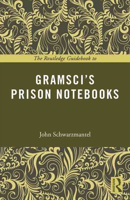 Routledge Guidebook to Gramsci's Prison Notebooks