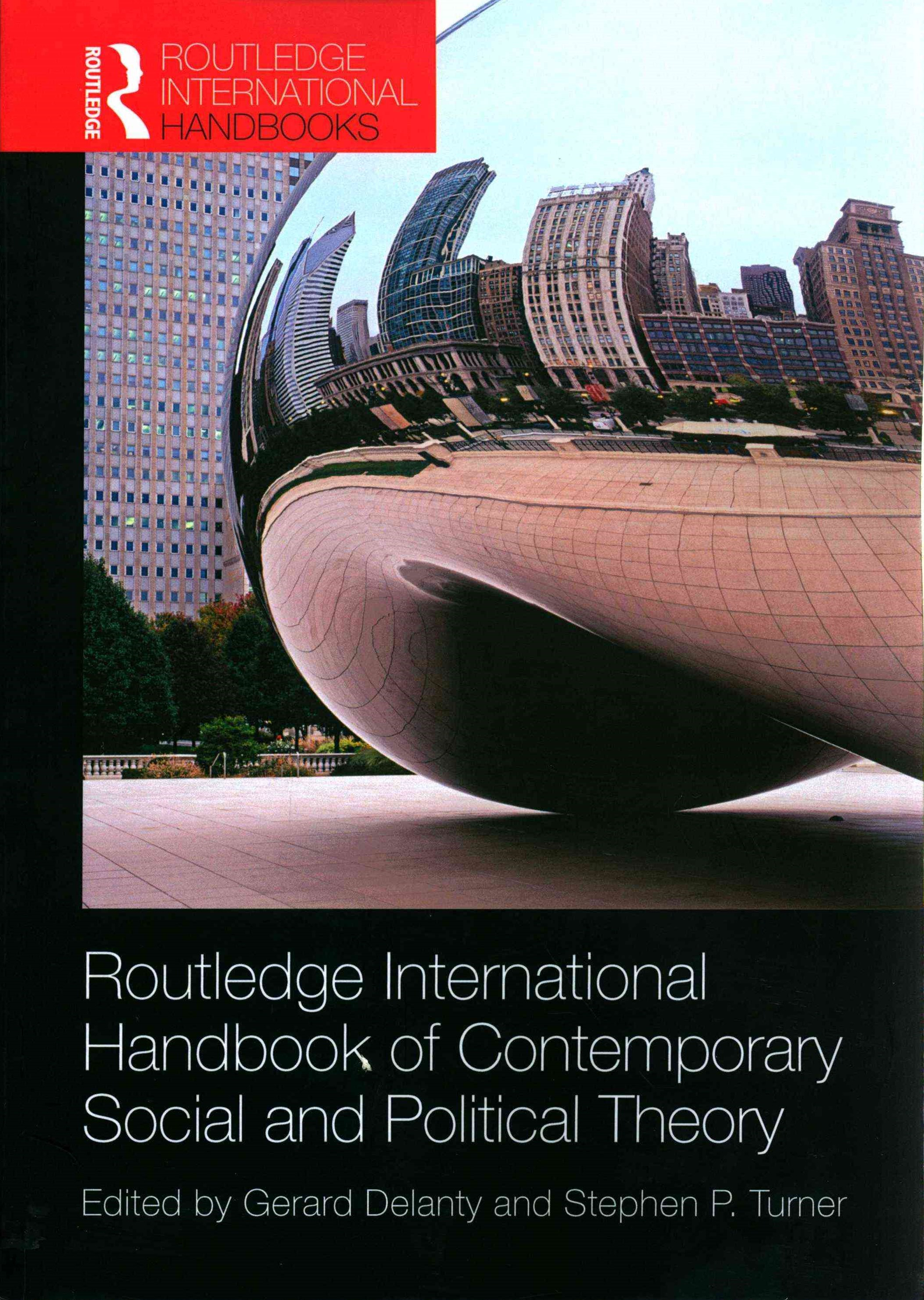 Routledge International Handbook of Contemporary Social and Political Theory