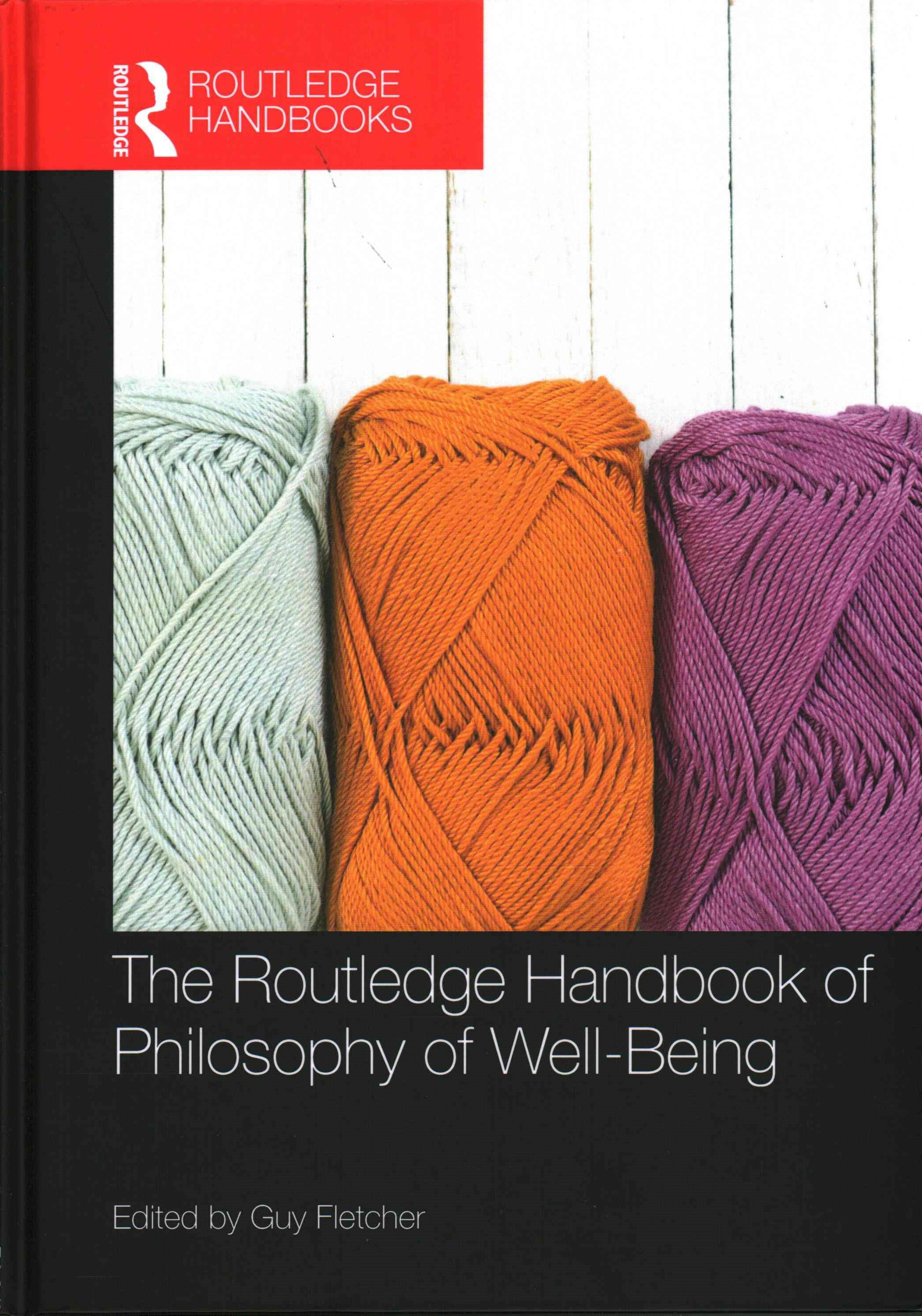 Routledge Handbook of Philosophy of Well-Being