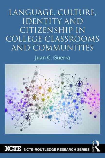 Language, Culture, Identity, and Citizenship in College Classrooms and Communities