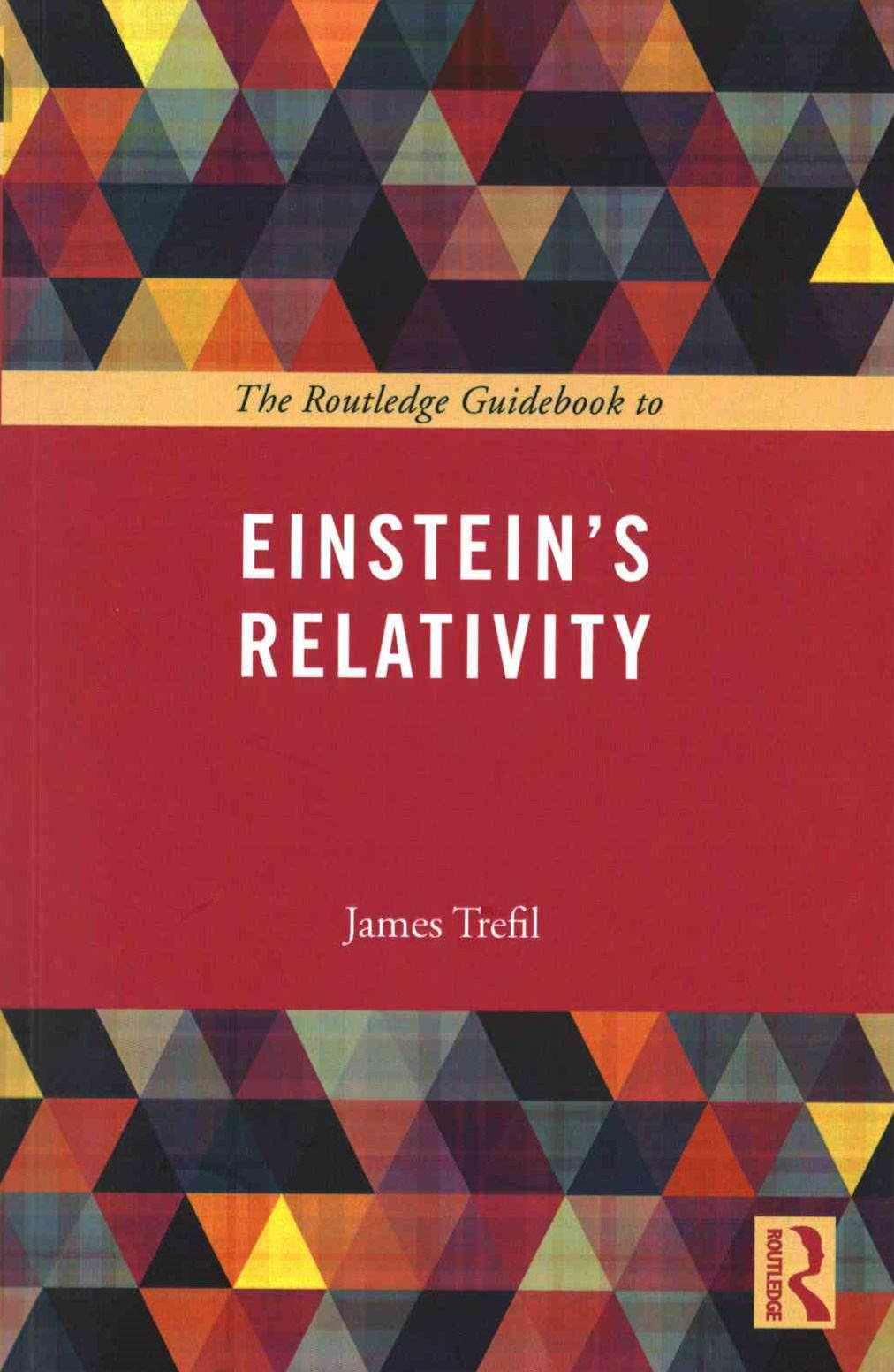Routledge Guidebook to Einstein's Relativity