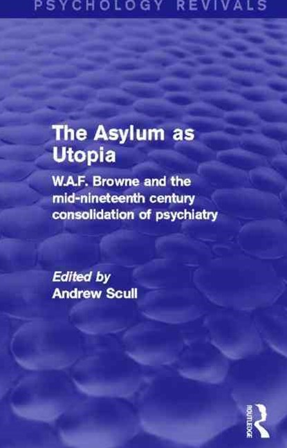 The Asylum As Utopia (Psychology Revivals)