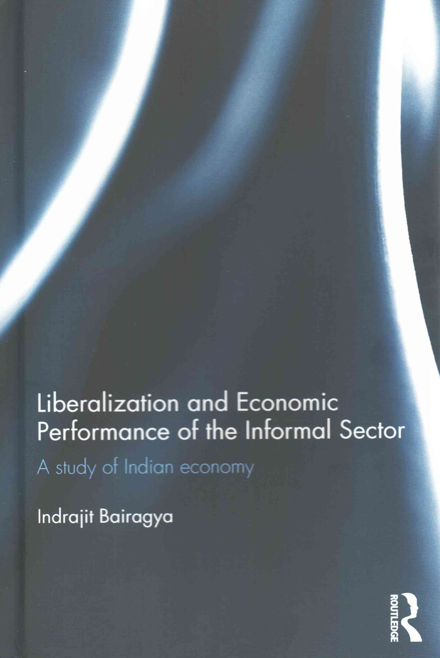 Liberalization and Economic Performance of the Informal Sector