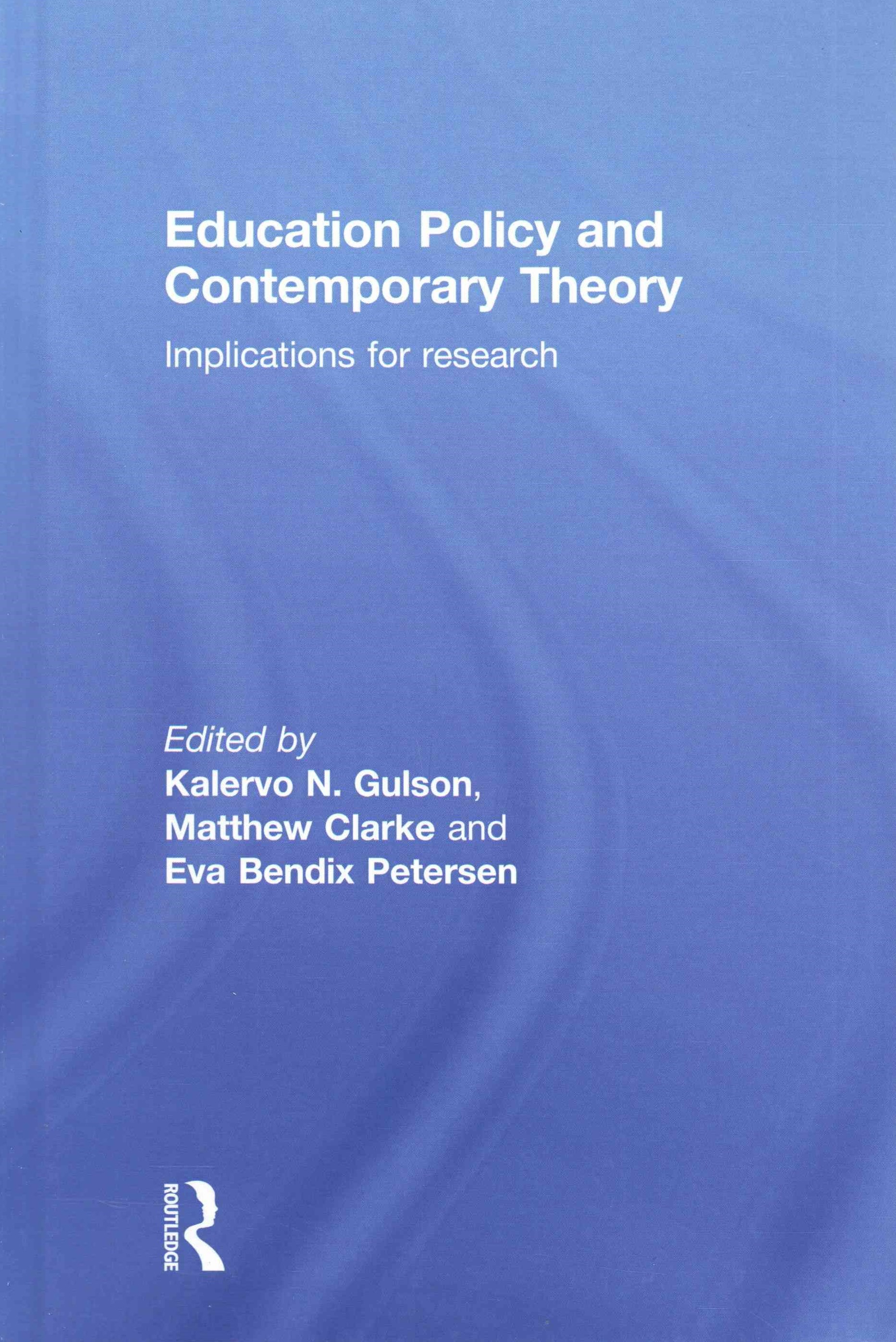 Education Policy and Contemporary Theory