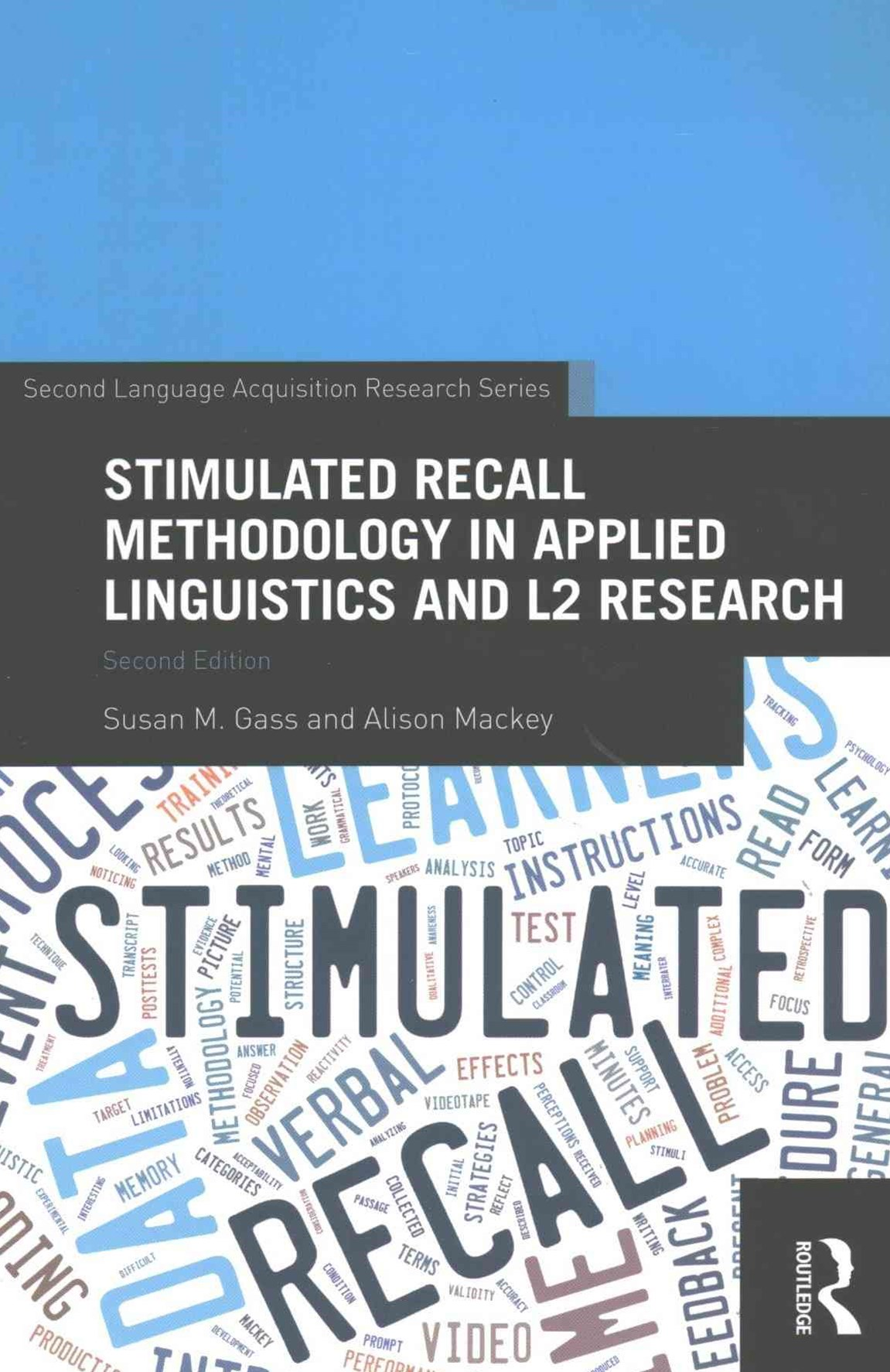 Stimulated Recall Methodology in Applied Linguistics and L2 Research