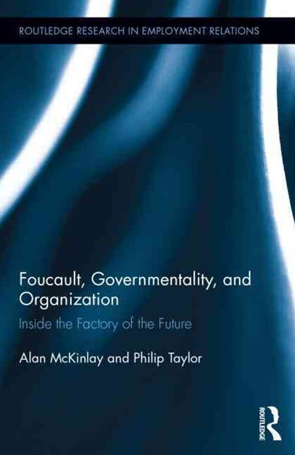 Foucault, Governmentality, and Organization