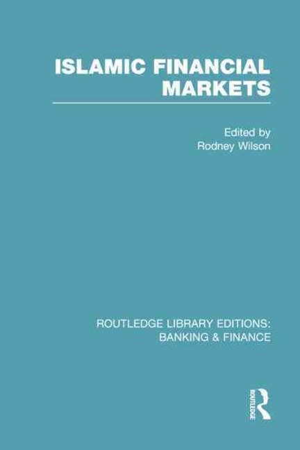 Islamic Financial Markets (RLE Banking and Finance)