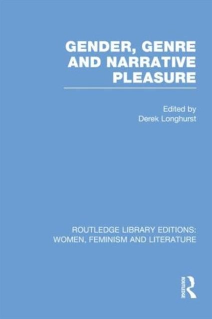Gender, Genre & Narrative Pleasure