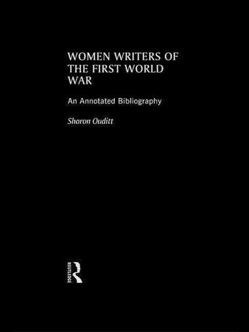Women Writers of the First World War: an Annotated Bibliography