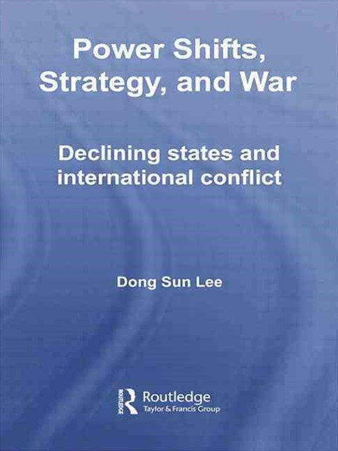 Power Shifts, Strategy and War
