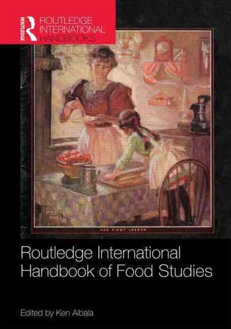 Routledge International Handbook of Food Studies