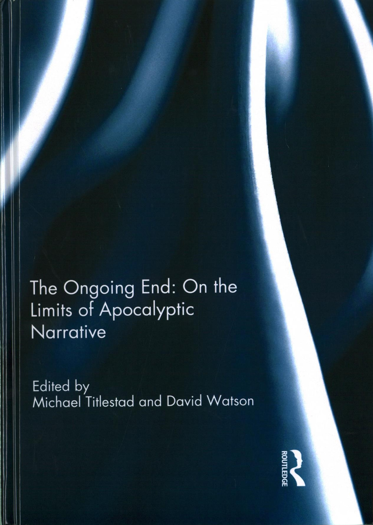 Ongoing End on the Limits of Apocalyptic Narrative