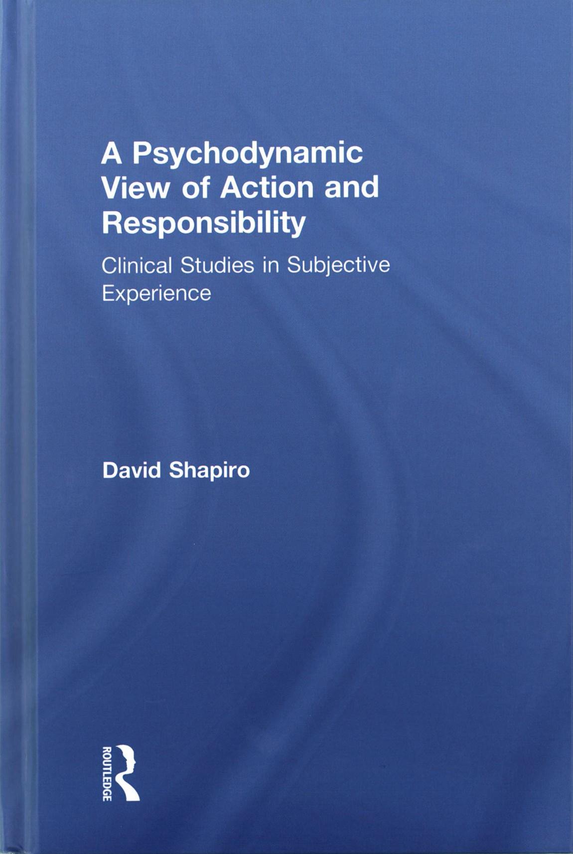 Psychodynamic View of Action and Responsibility